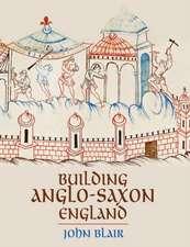 Building Anglo–Saxon England