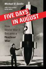 Five Days in August – How World War II Became a Nuclear War
