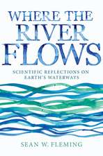 Where the River Flows – Scientific Reflections on Earth`s Waterways