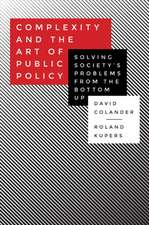 Complexity and the Art of Public Policy – Solving Society`s Problems from the Bottom Up