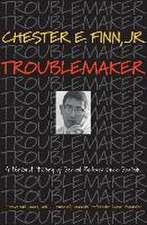 Troublemaker – A Personal History of School Reform since Sputnik