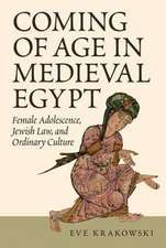 Coming of Age in Medieval Egypt – Female Adolescence, Jewish Law, and Ordinary Culture