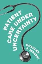 Patient Care under Uncertainty