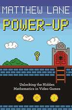 Power–Up – Unlocking the Hidden Mathematics in Video Games