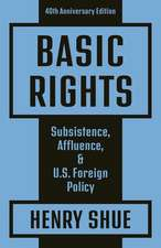 Basic Rights – Subsistence, Affluence, and U.S. Foreign Policy: 40th Anniversary Edition