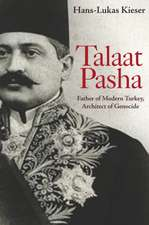 Talaat Pasha – Father of Modern Turkey, Architect of Genocide