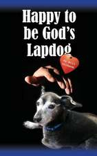 Happy to Be God's Lapdog