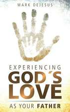 Experiencing God's Love as Your Father