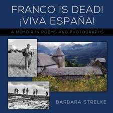 Franco Is Dead! Viva España!
