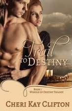 Trail to Destiny
