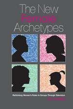 The New Female Archetypes