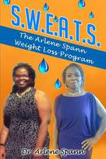 S.W.E.A.T.S. - The Arlene Spann Weight Loss Program