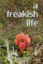 A Freakish Life, Volume Two