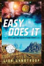 Easy Does It:  The Haurenthian Chronicles
