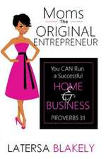 Moms the Original Entrepreneur