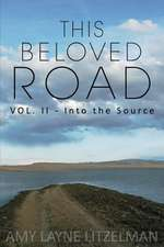 This Beloved Road Vol. II