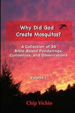 Why Did God Create Mosquitos?