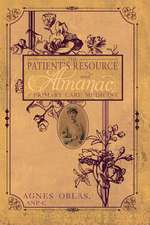 The Patient's Resource and Almanac of Primary Care Medicine