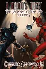 A Demon's Quest the Beginning of the End Volume 2