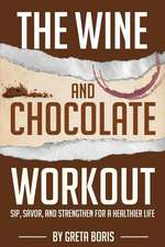 The Wine and Chocolate Workout