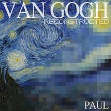 Van Gogh Reconstructed