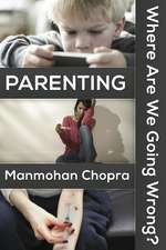 Parenting - Where Are We Going Wrong?