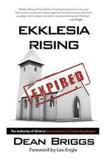 Ekklesia Rising:  The Authority of Christ in Communities of Contending Prayer