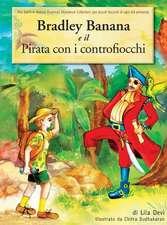 Bradley Banana E Il Pirata Con I Controfiocchi