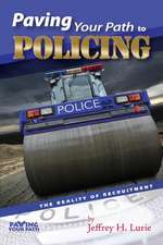 Paving Your Path to Policing