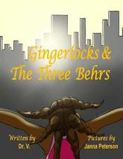 Gingerlocks and the Three Behrs
