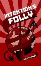 Intention's Folly