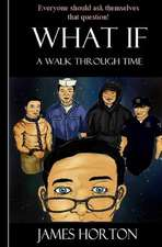 What If.a Walk Through Time