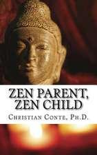 Zen Parent, Zen Child