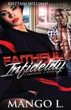 Faithful Infidelity