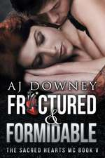 Fractured & Formidable