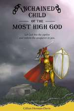 Unchained Child of the Most High God