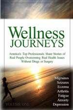 Wellness Journeys, Volume One