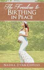 The Freedom to Birthing in Peace