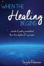 When the Healing Begins