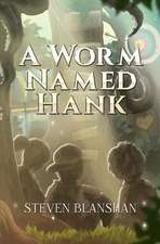 A Worm Named Hank