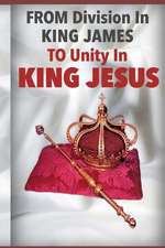 From Division in King James to Unity in King Jesus