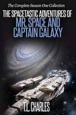 The Spacetastic Adventures of Mr. Space and Captain Galaxy