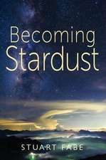 Becoming Stardust