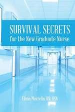 Survival Secrets for the New Graduate Nurse