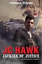 Jc Hawk / Jackals of Justice