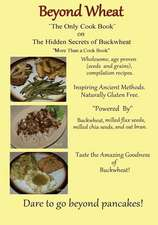 The Only Cook Book on the Hidden Secrets of Buckwheat