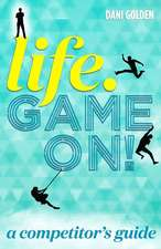 Life. Game On!