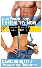 Lose Weight and Be Healthy Now