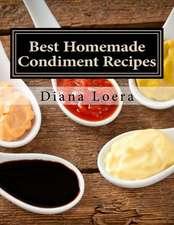 Best Homemade Condiment Recipes
