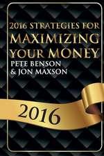 2016 Strategies for Maximizing Your Money